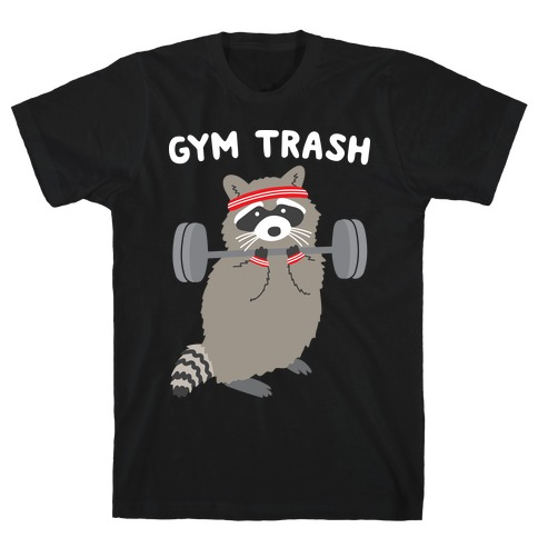 Gym Trash Raccoon T-Shirt