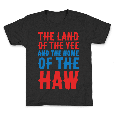 The Land of The Yee and The Home of The Haw White Print Kids T-Shirt