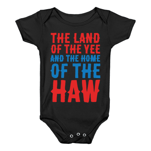 The Land of The Yee and The Home of The Haw White Print Baby Onesy