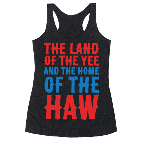 The Land of The Yee and The Home of The Haw White Print Racerback Tank Top