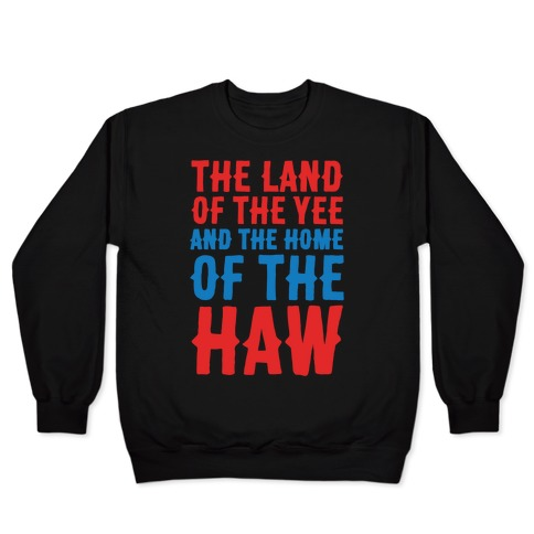 The Land of The Yee and The Home of The Haw White Print Pullover
