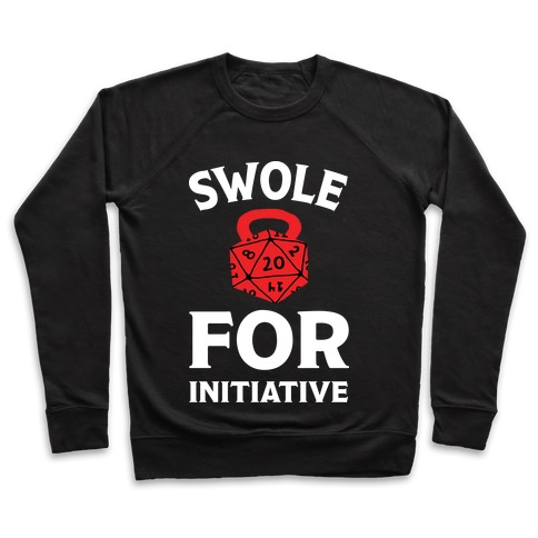Swole For Initiative D20 Pullover