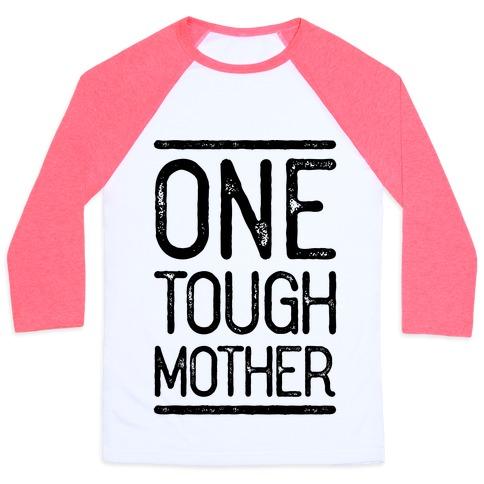 One Tough Mother Baseball Tee