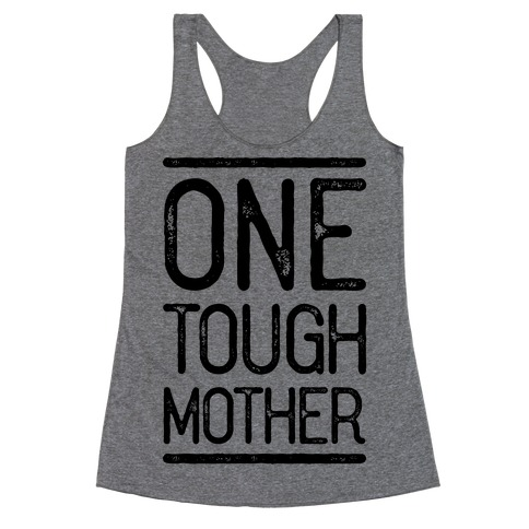 One Tough Mother Racerback Tank Top