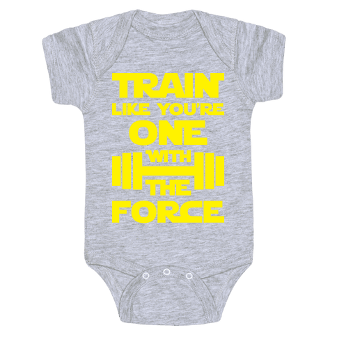 Train Like You're One With The Force Baby Onesy