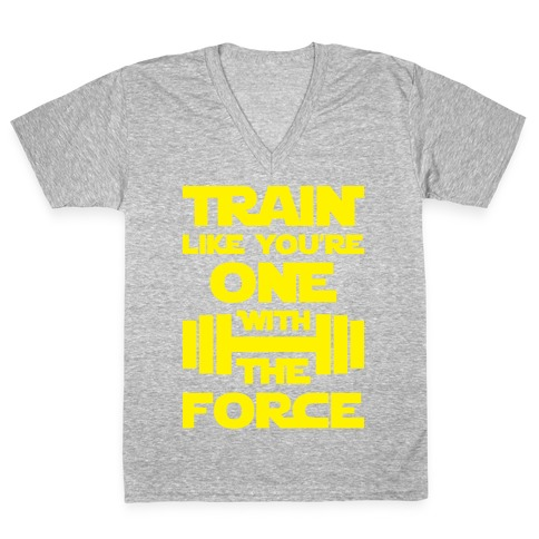 Train Like You're One With The Force V-Neck Tee Shirt