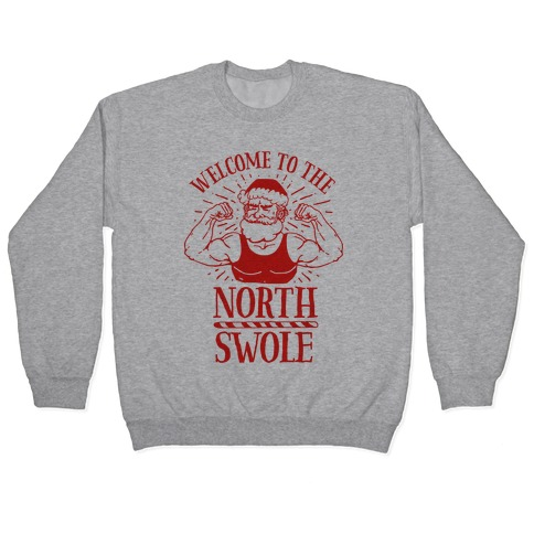 Welcome to the North Swole Pullover