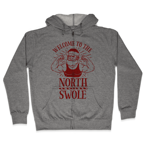 Welcome to the North Swole  Zip Hoodie