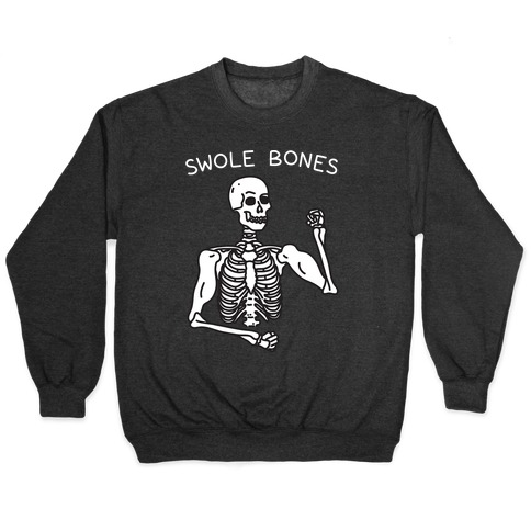 Swole Bones Skeleton Pullover