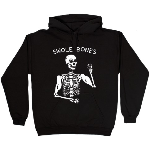 Swole Bones Skeleton Hooded Sweatshirt