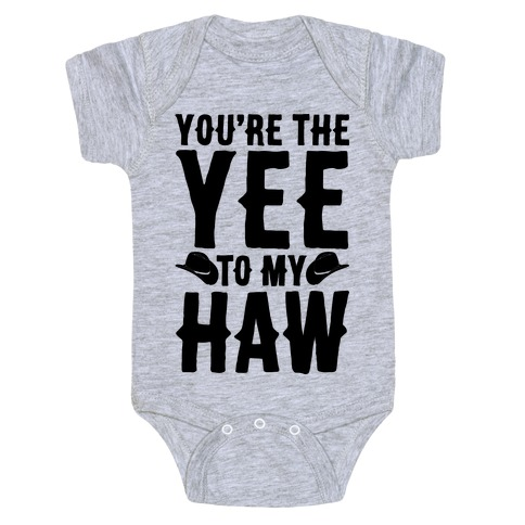 You're The Yee To My Haw Baby Onesy