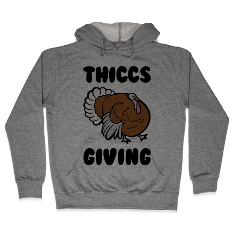 Thiccs-Giving Parody Hooded Sweatshirt