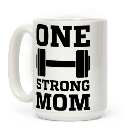 One Strong Mom Coffee Mug