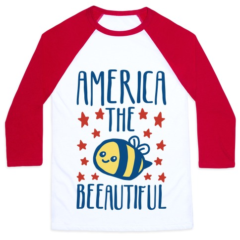 America The Beeautiful Bumble Bee 'Merica Parody Baseball Tee