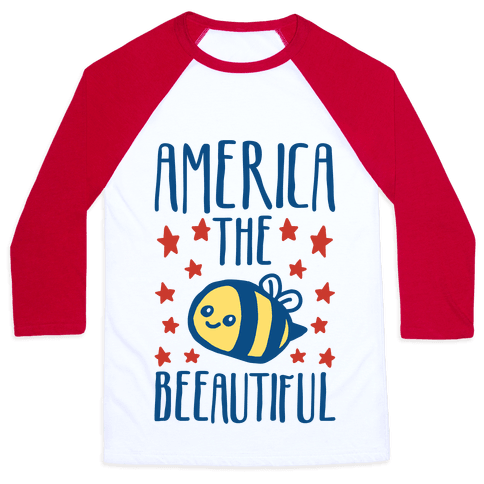 America The Beeautiful Bumble Bee 'Merica Parody Baseball Tee