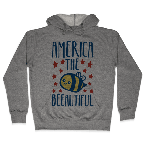 America The Beeautiful Bumble Bee 'Merica Parody Hooded Sweatshirt