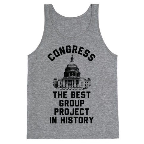 Congress Best Group Project In History Tank Top