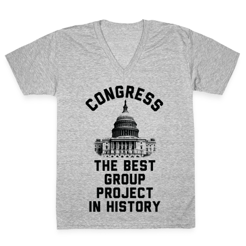 Congress Best Group Project In History V-Neck Tee Shirt