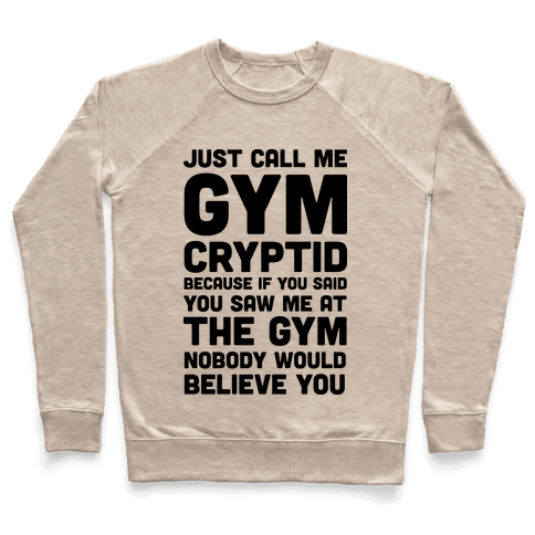 Just Call Me Gym Cryptid Pullover