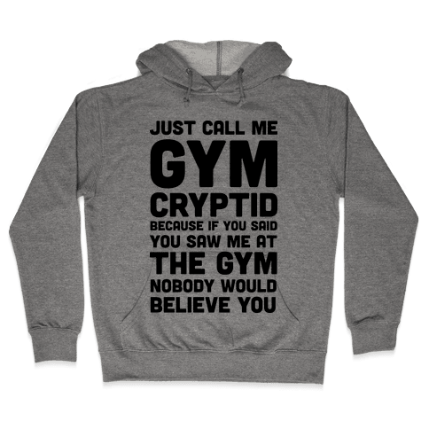 Just Call Me Gym Cryptid Hooded Sweatshirt