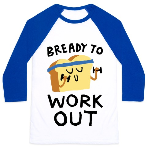 Bready To Workout Baseball Tee