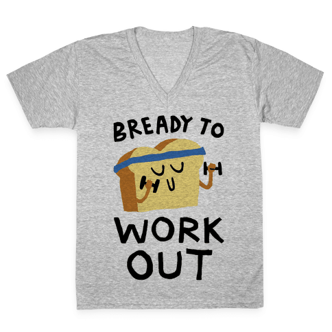 Bready To Workout V-Neck Tee Shirt