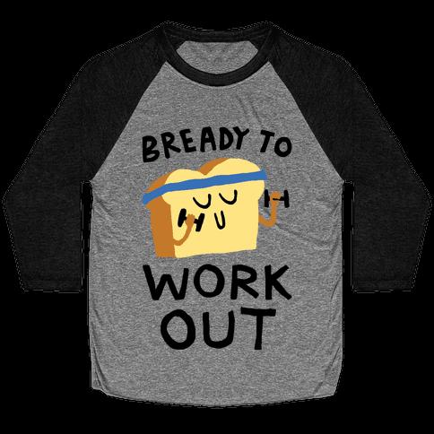Bready To Workout Baseball Tee