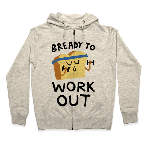 Bready To Workout Zip Hoodie