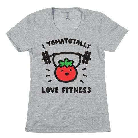 I Tomatotally Love Fitness Womens T-Shirt