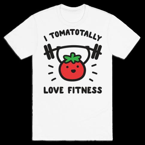 I Tomatotally Love Fitness Mens T-Shirt