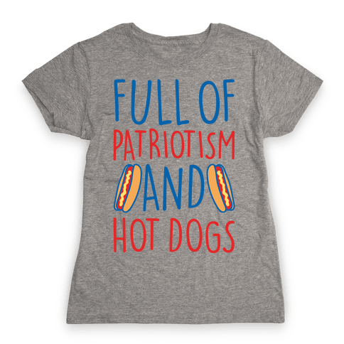 Full of Patriotism and Hot Dogs White Print Womens T-Shirt