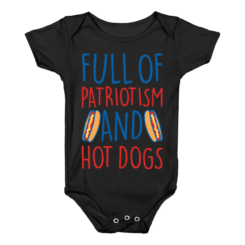 Full of Patriotism and Hot Dogs White Print Baby Onesy