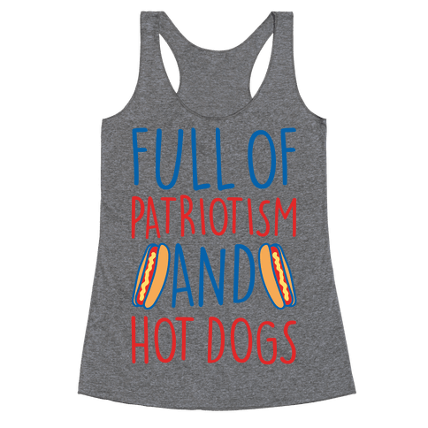 Full of Patriotism and Hot Dogs White Print Racerback Tank Top