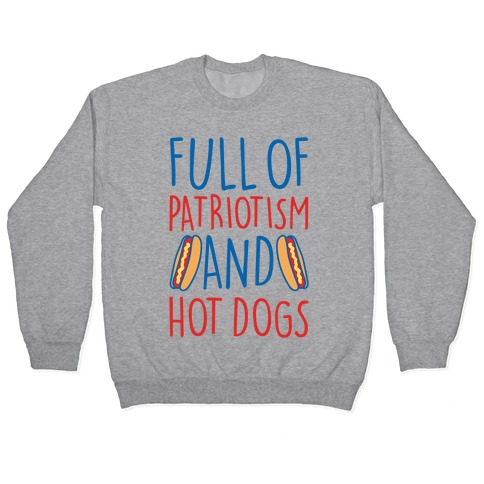 Full of Patriotism and Hot Dogs White Print Pullover