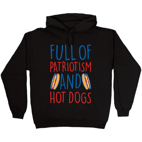 Full of Patriotism and Hot Dogs White Print Hooded Sweatshirt