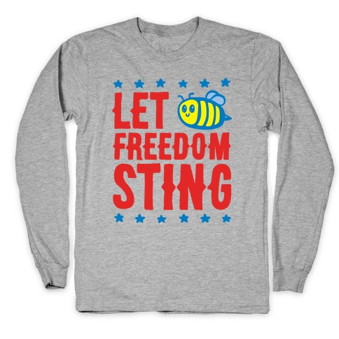 Let Freedom Sting Long Sleeve T-Shirt