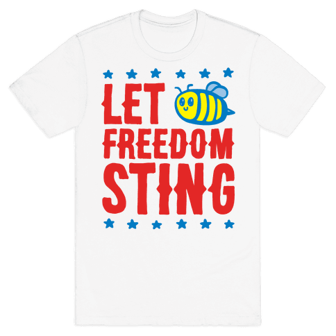 Let Freedom Sting Mens/Unisex T-Shirt
