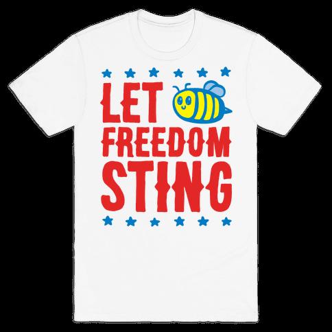 Let Freedom Sting Mens/Unisex T-Shirt