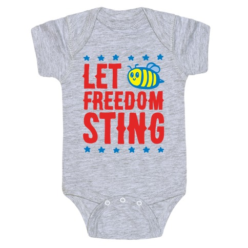 Let Freedom Sting Baby One-Piece