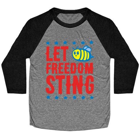 Let Freedom Sting Baseball Tee