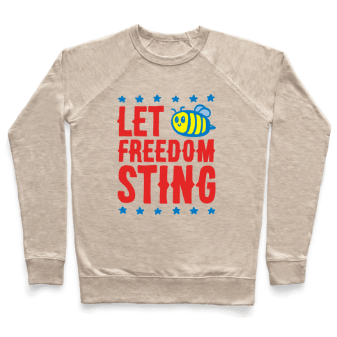 Let Freedom Sting Pullover