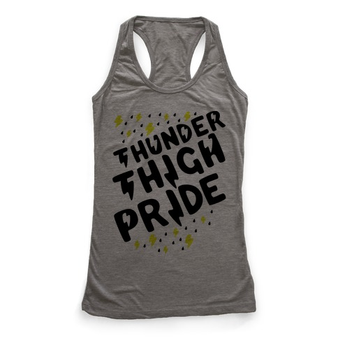 Thunder Thigh Pride Racerback Tank Top