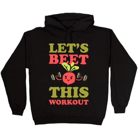 Let's Beet This Workout Hooded Sweatshirt