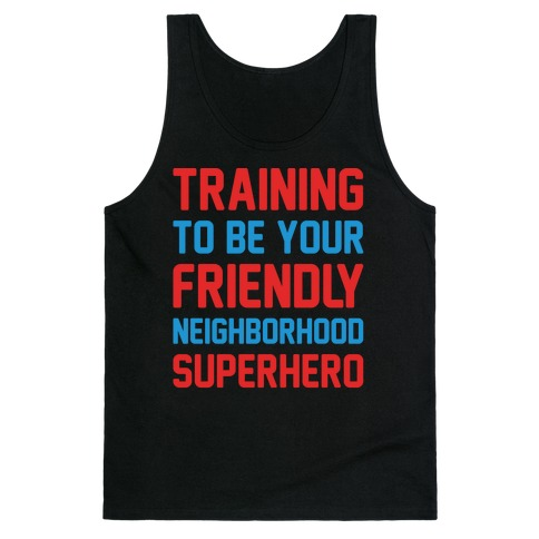 Training To Be Your Friendly Neighborhood Superhero Parody White Print Tank Top