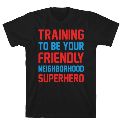 Training To Be Your Friendly Neighborhood Superhero Parody White Print Mens T-Shirt