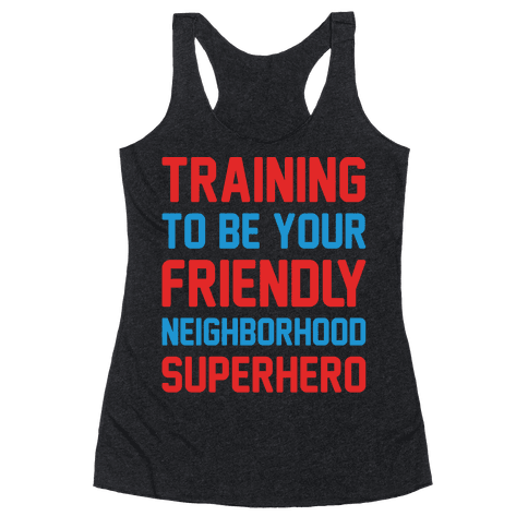 Training To Be Your Friendly Neighborhood Superhero Parody White Print Racerback Tank Top