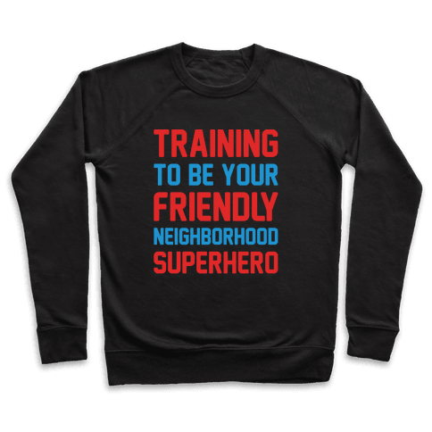 Training To Be Your Friendly Neighborhood Superhero Parody White Print Pullover