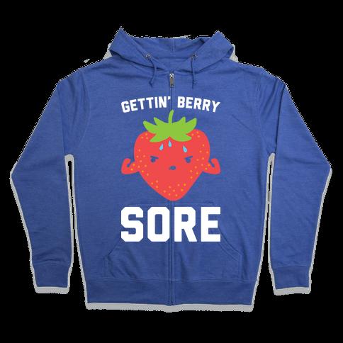 Gettin' Berry Sore Zip Hoodie