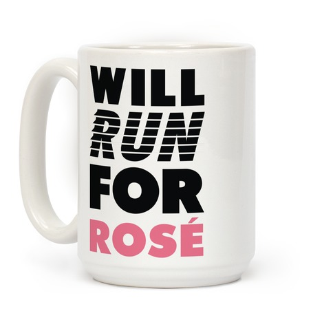 Will Run For Rosé Coffee Mug