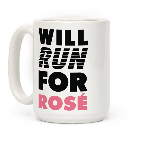 Will Run For Rose Coffee Mug
